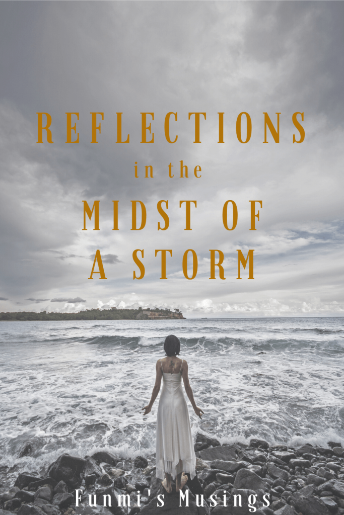 Reflections in the midst of a storm